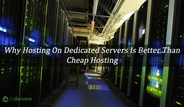 Why-Hosting-On-Dedicated-Servers-is-Better-Than-Cheap-Hosting