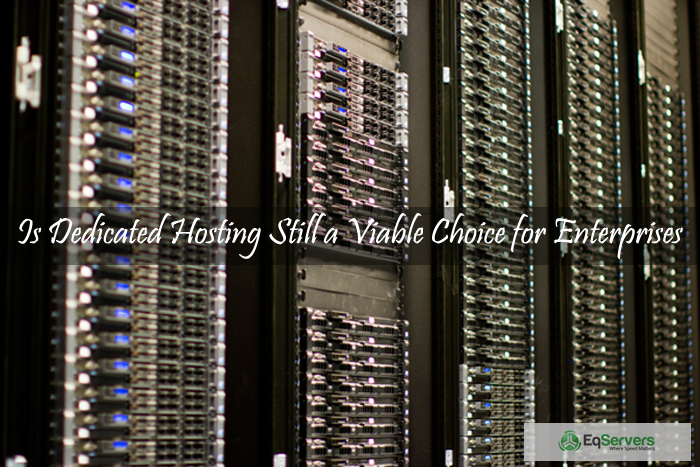 Is-Dedicated-Hosting-Still-a-Viable-Choice-For-Enterprises